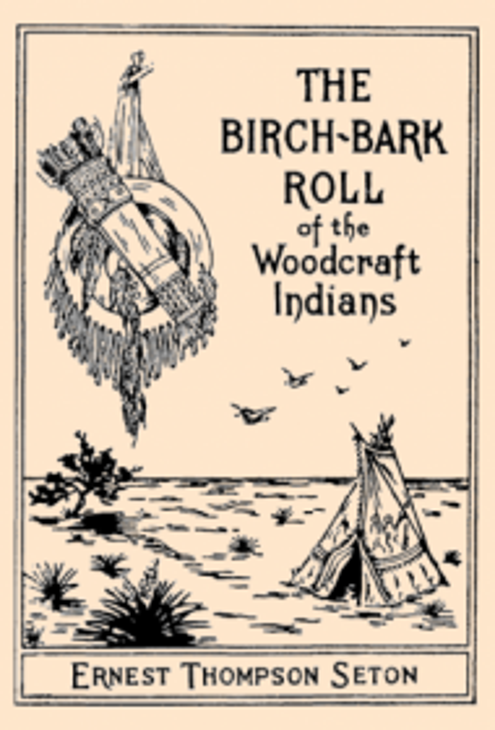 Сетон-Томпсон, Эрнест The Birch-bark Roll of the Woodcraft Indians